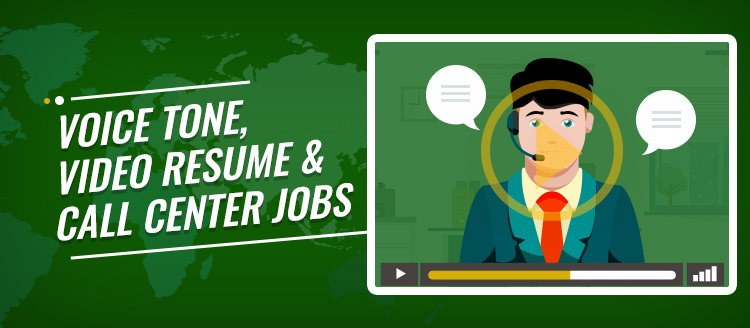 voice tone video resume and call center jobs